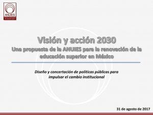 Diseño y concertación de políticas públicas para impulsar el cambio institucional. 31 de agosto de 2017.