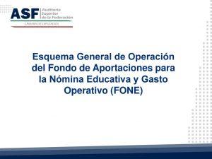 Esquema General de Operación del Fondo de Aportaciones para la Nómina Educativa y Gasto Operativo (FONE)