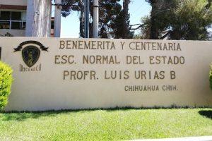 Benemérita y Centenaria Escuela Normal del Estado de Chihuahua. Profr. Luis Urias B.